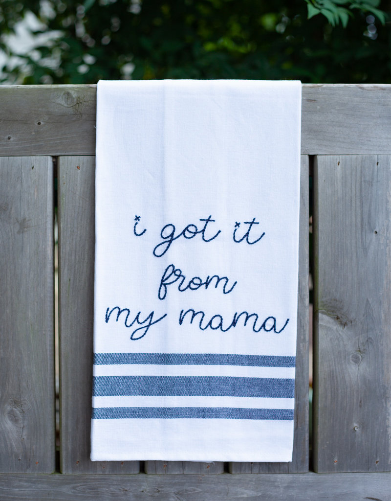 Ever Ellis Got It From My Mama Tea Towel