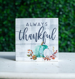 Always Thankful Block Sign