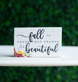 Fall Is Proof Block Sign