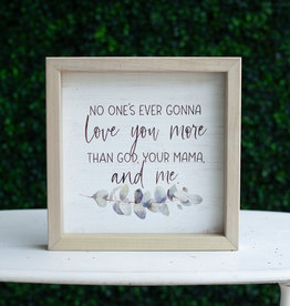 God, Your Mama & Me Framed Sign
