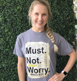 His Word Must Not Worry Tee