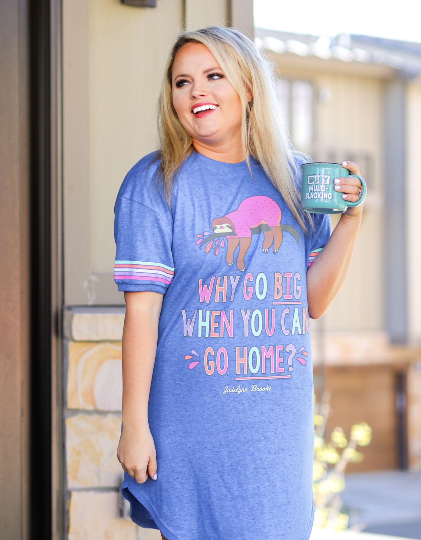 Why Go Big Sloth Sleepshirt