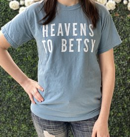 Southern Fried Design Heavens to Betsy Tee
