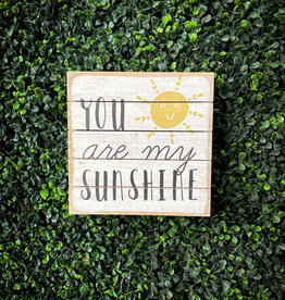 You Are My Sunshine Sign 8x8