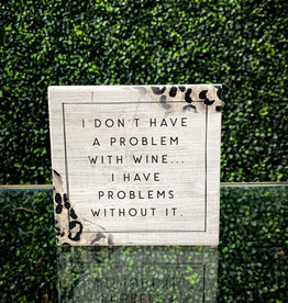 Wine Problem Sign 5x5