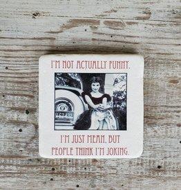 Not Actually Funny Coaster