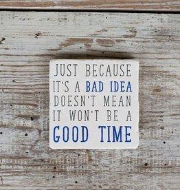 Just Because Bad Idea Coaster