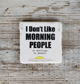 Don't Like Morning People Coaster