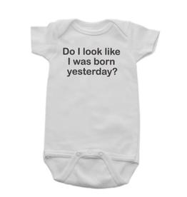 Born Yesterday Onesie 6-12mon