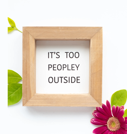 Too Peopley Sign