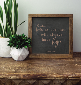 Alway Have Hope - Psalm 71:14 Sign