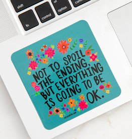 Everything is Going to be OK Vinyl Sticker