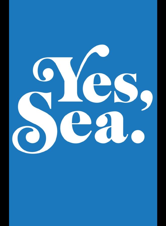 Yes, Sea Print