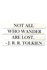"JRR Tolkien ""Not All Who Wander Are Lost"""