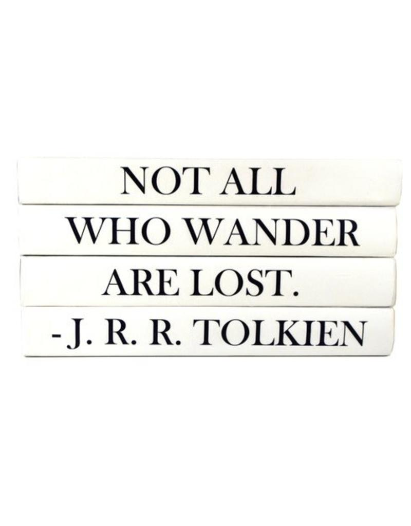 """JRR Tolkien """"Not All Who Wander Are Lost"""""""