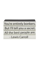 """Lewis Carroll """"You're Entirely Bonkers..."""""""