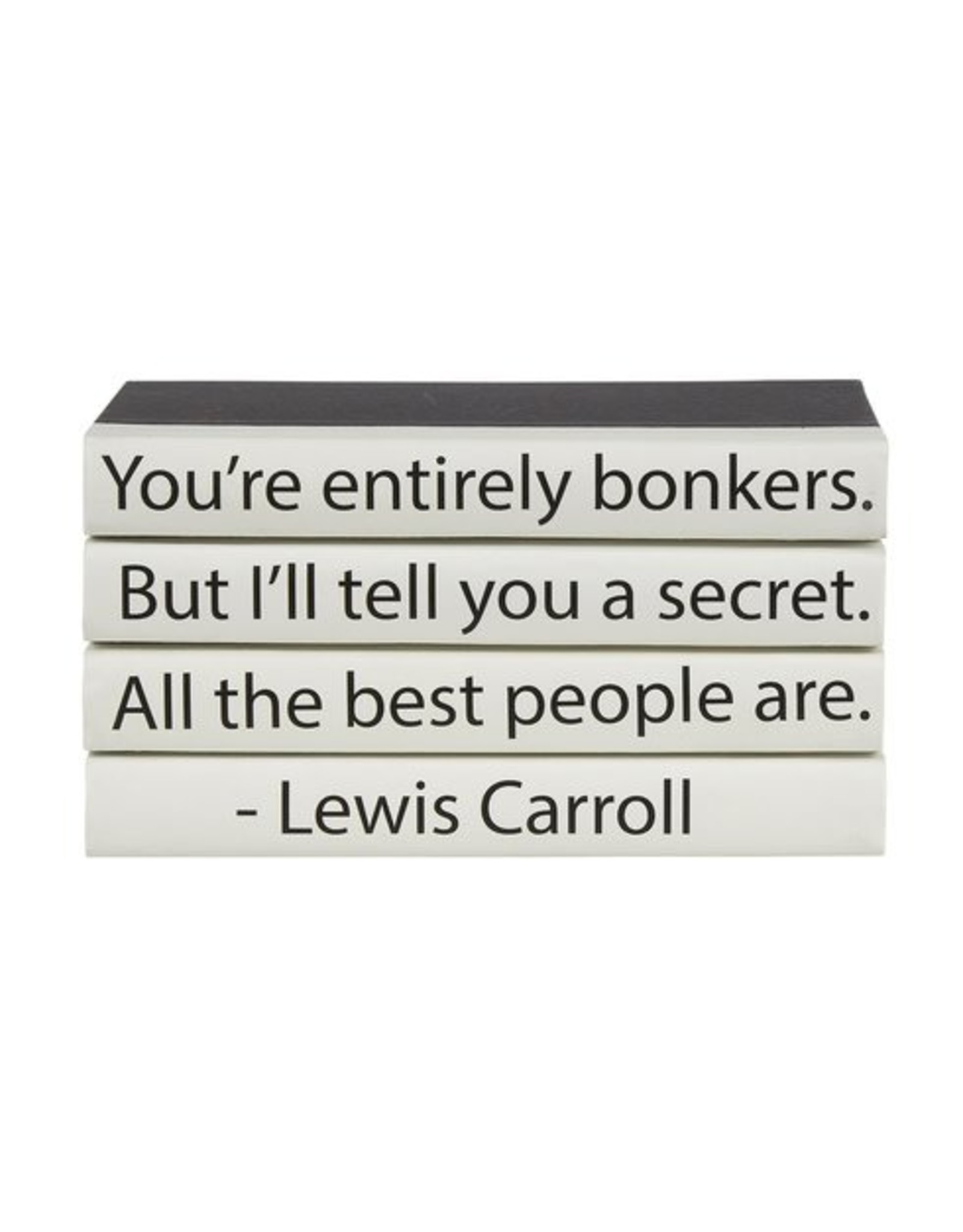 "Lewis Carroll ""You're Entirely Bonkers..."""