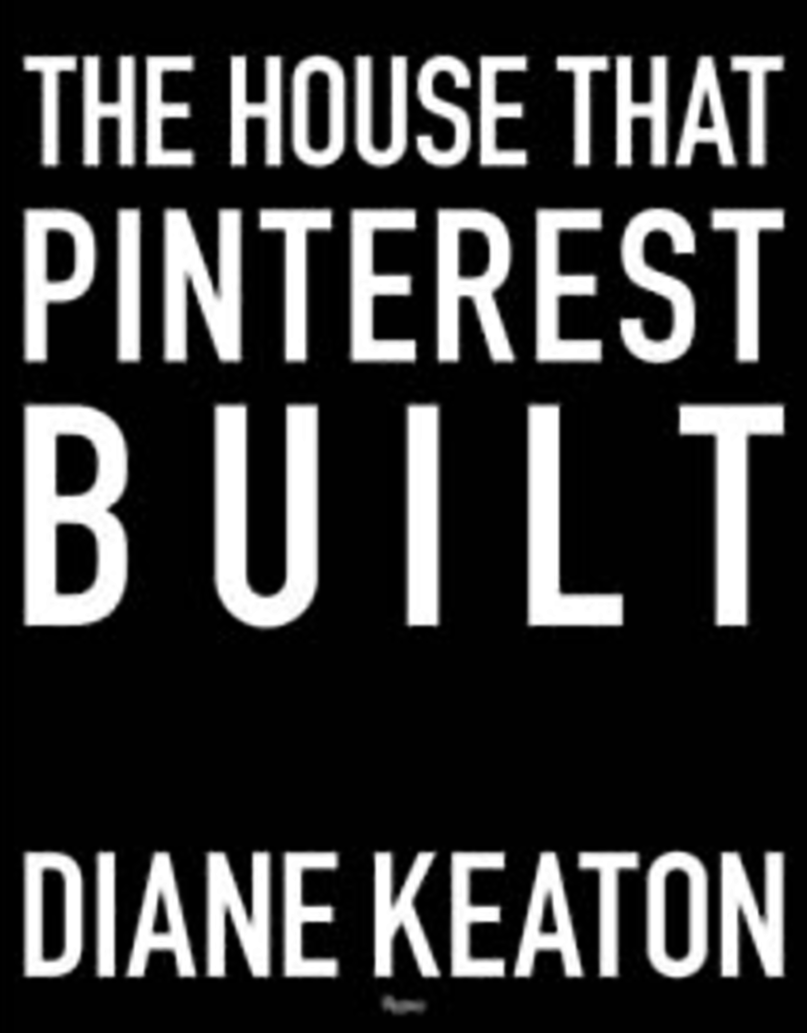 Website House that Pinterest Built