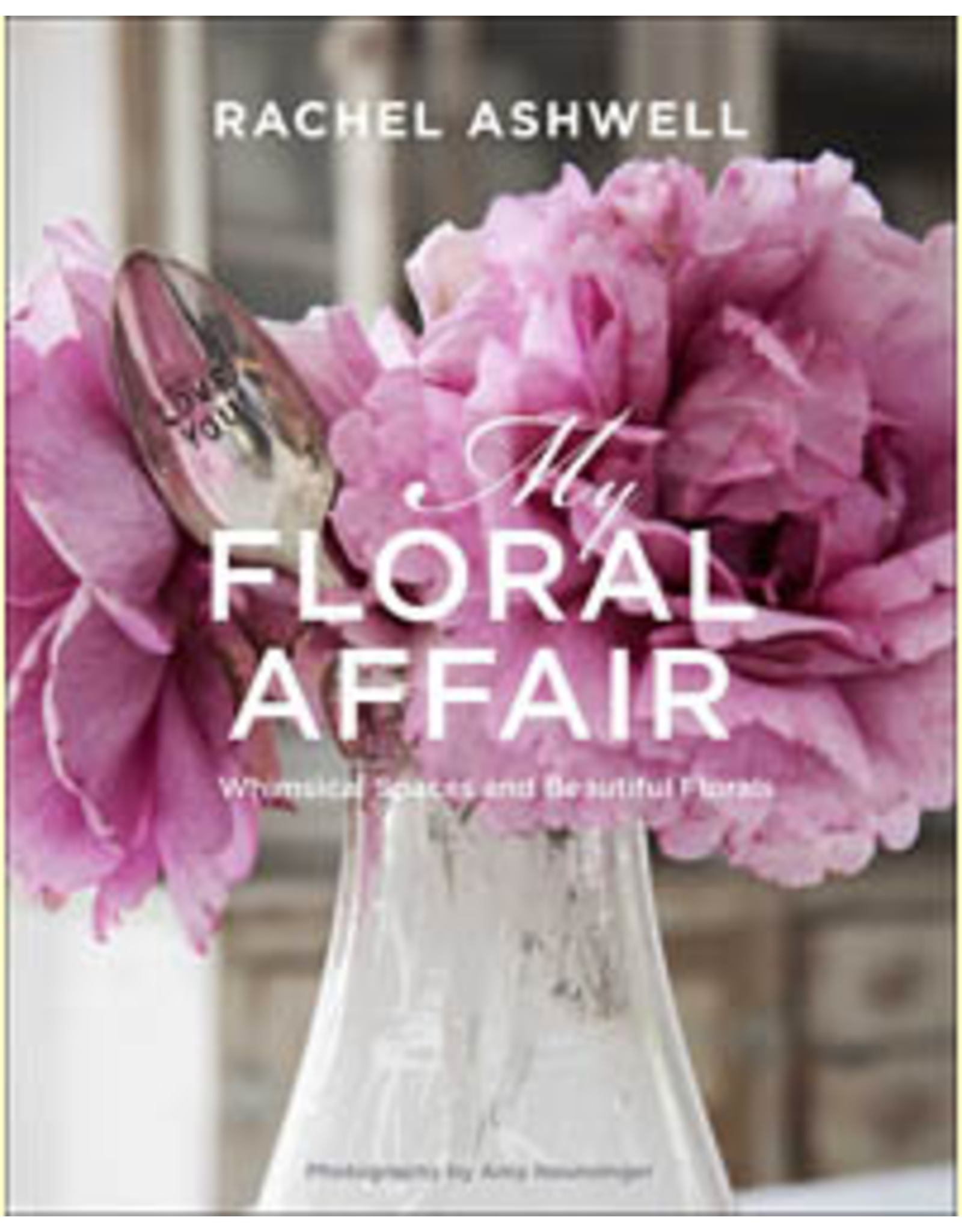 Rachel Ashwell:  Floral Affair