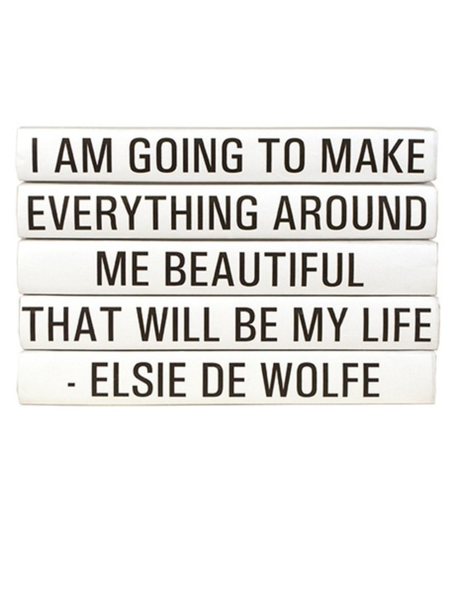 "Elsie De Wolfe ""I am going to make..."""