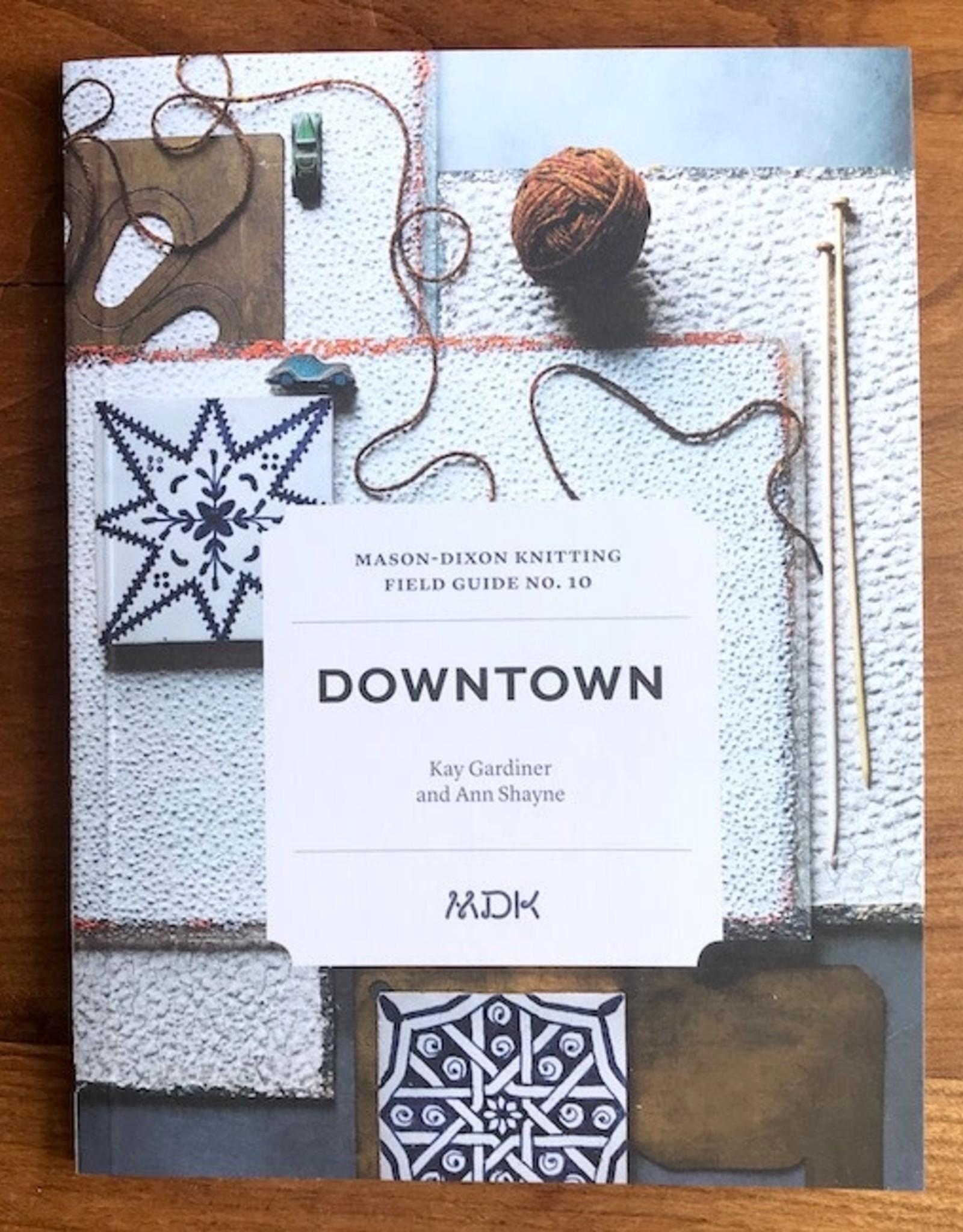 Mason-Dixon Knitting Field Guide No. 10 Downtown