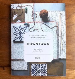 Mason-Dixon Knitting Field Guide No. 10 Downtown
