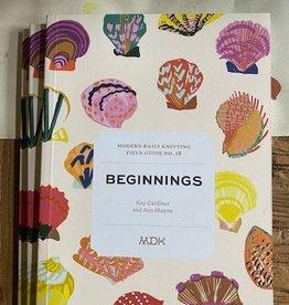 Modern Daily Knitting Field Guide No. 18 Beginnings