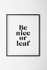 Be Nice or Leaf Print - 8x10