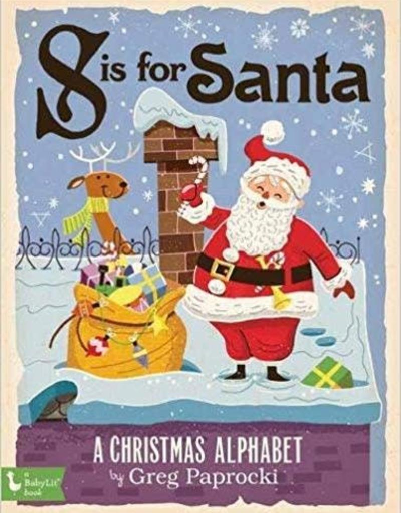 S Is For Santa A Christmas Alphabet All Good Things