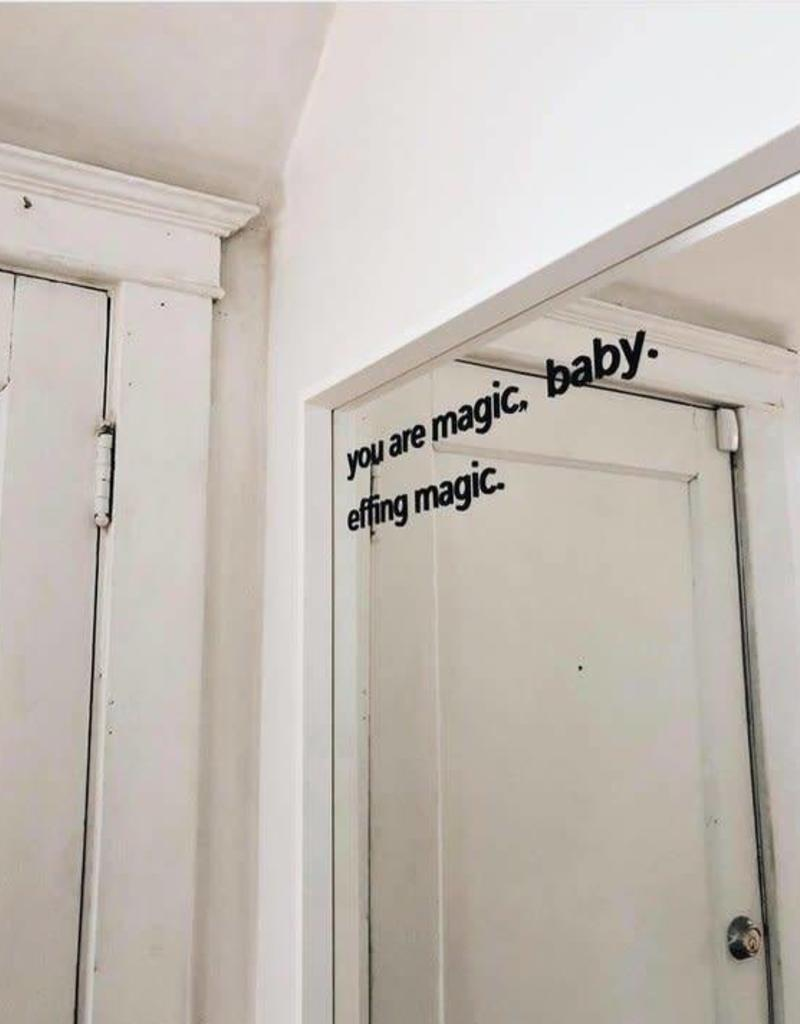 You Are Magic Baby Effing Magic Decal
