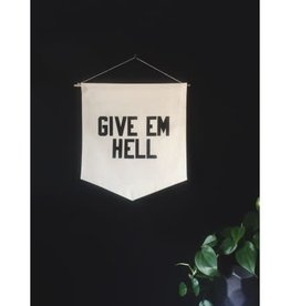 Give Em Hell Banner - White