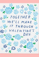 Make It Through Valentine's Day Card