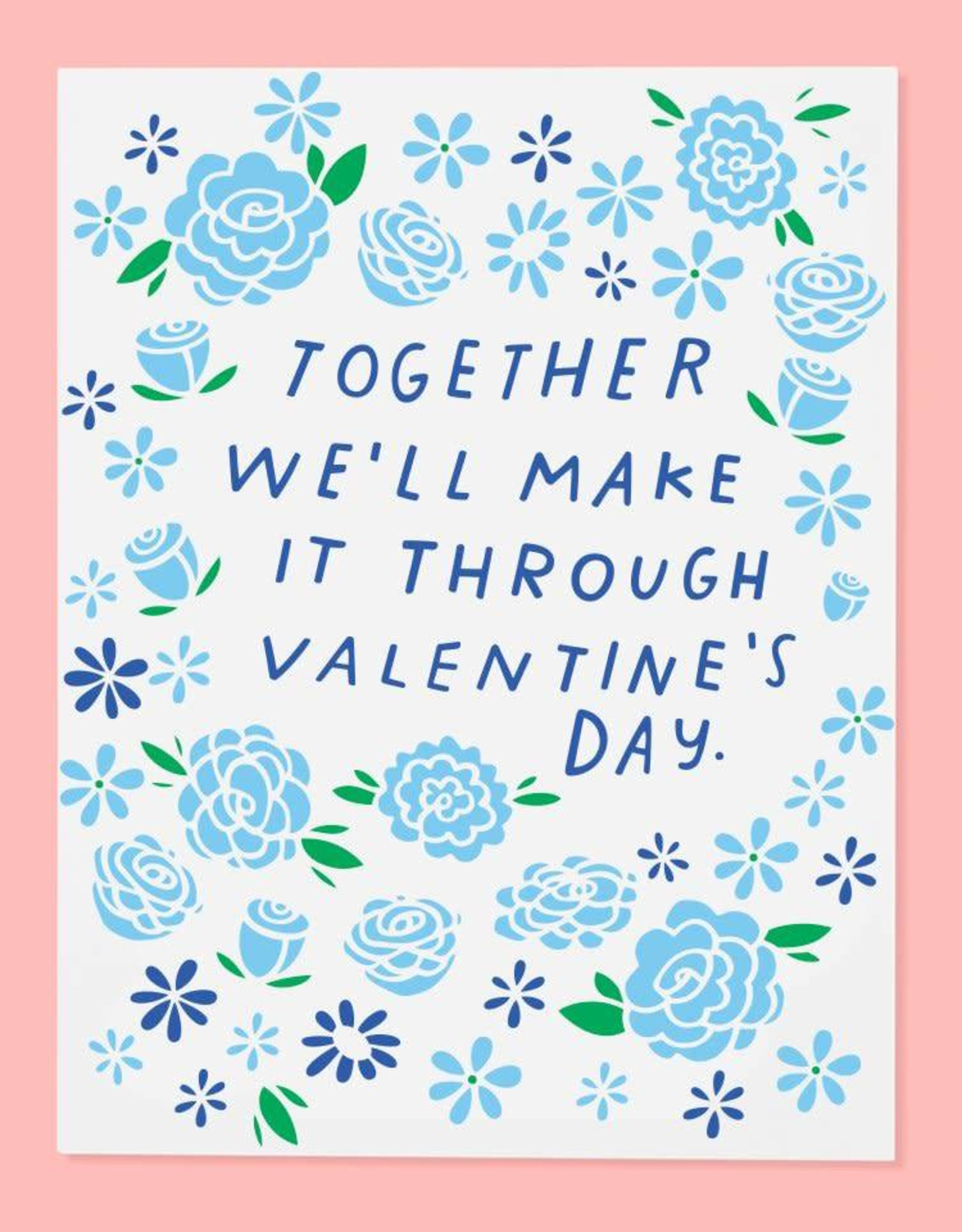 Make It Through Valentine's Day Card