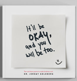 It'll Be Okay, And You Will Be Too