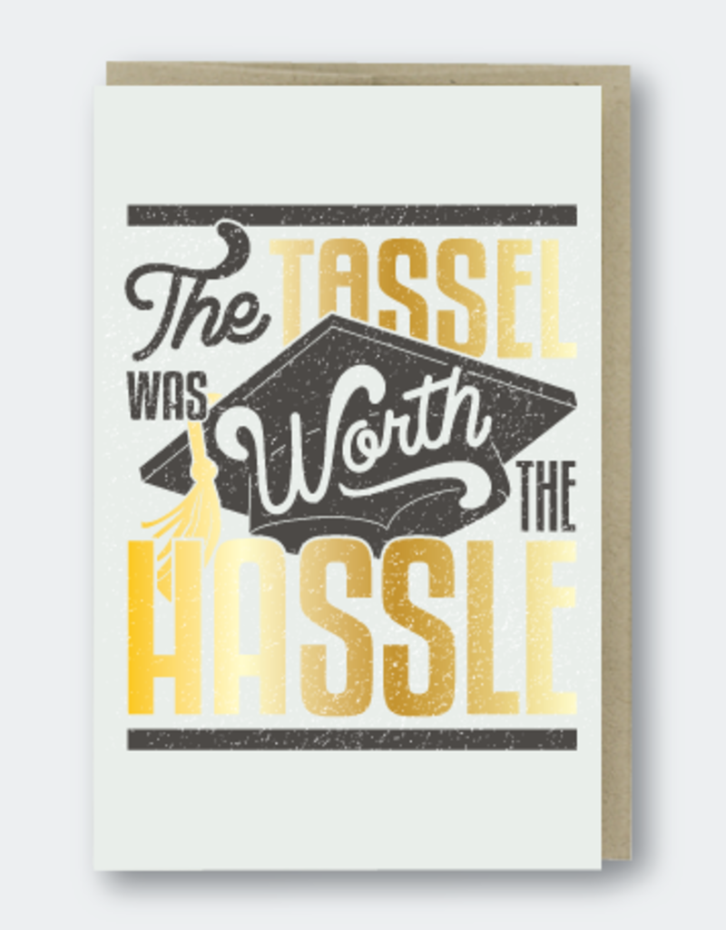 Tassle Worth the Hassel Card