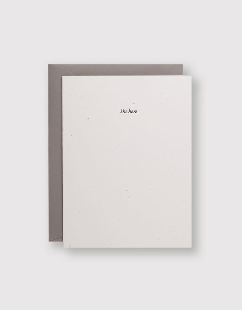 I'm Here Card