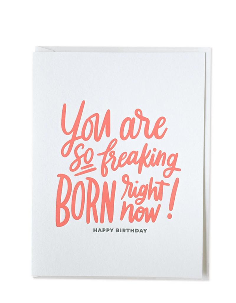 Freaking Born Card