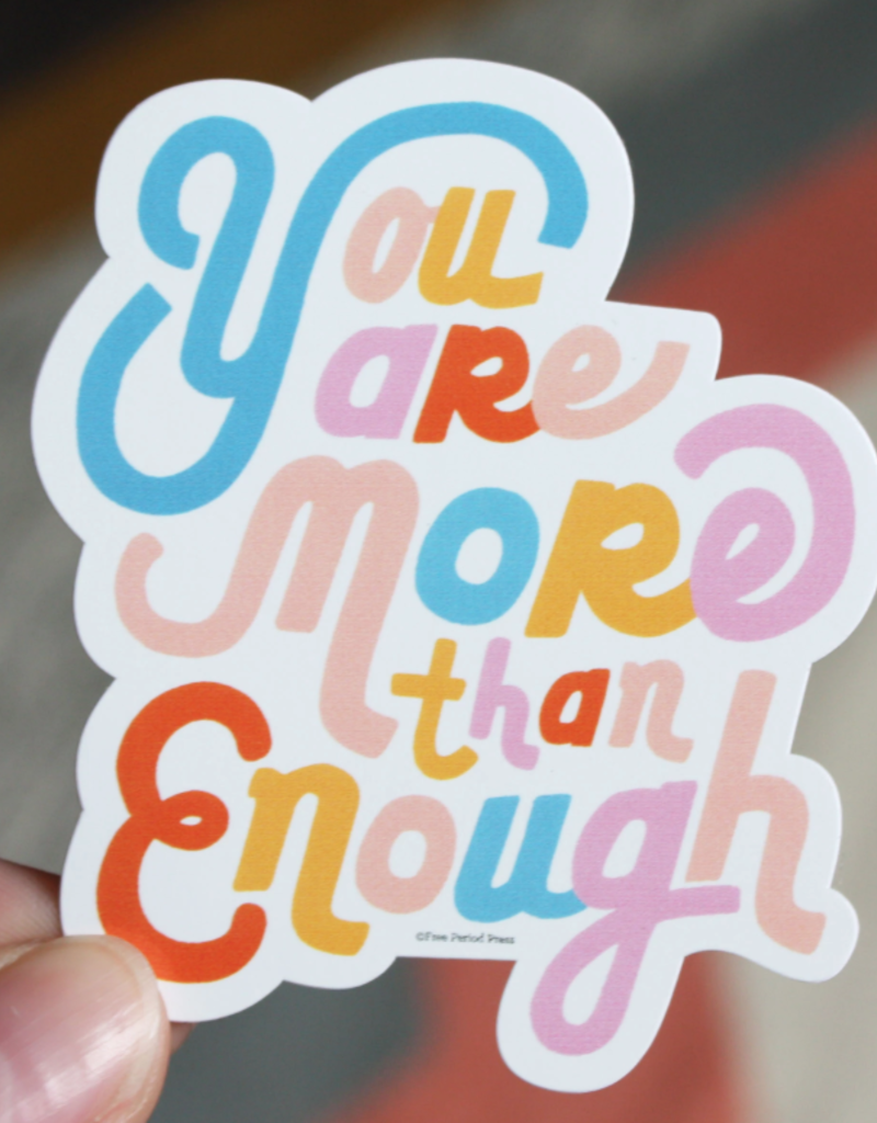 You Are More Than Enough - Vinyl Decal Sticker