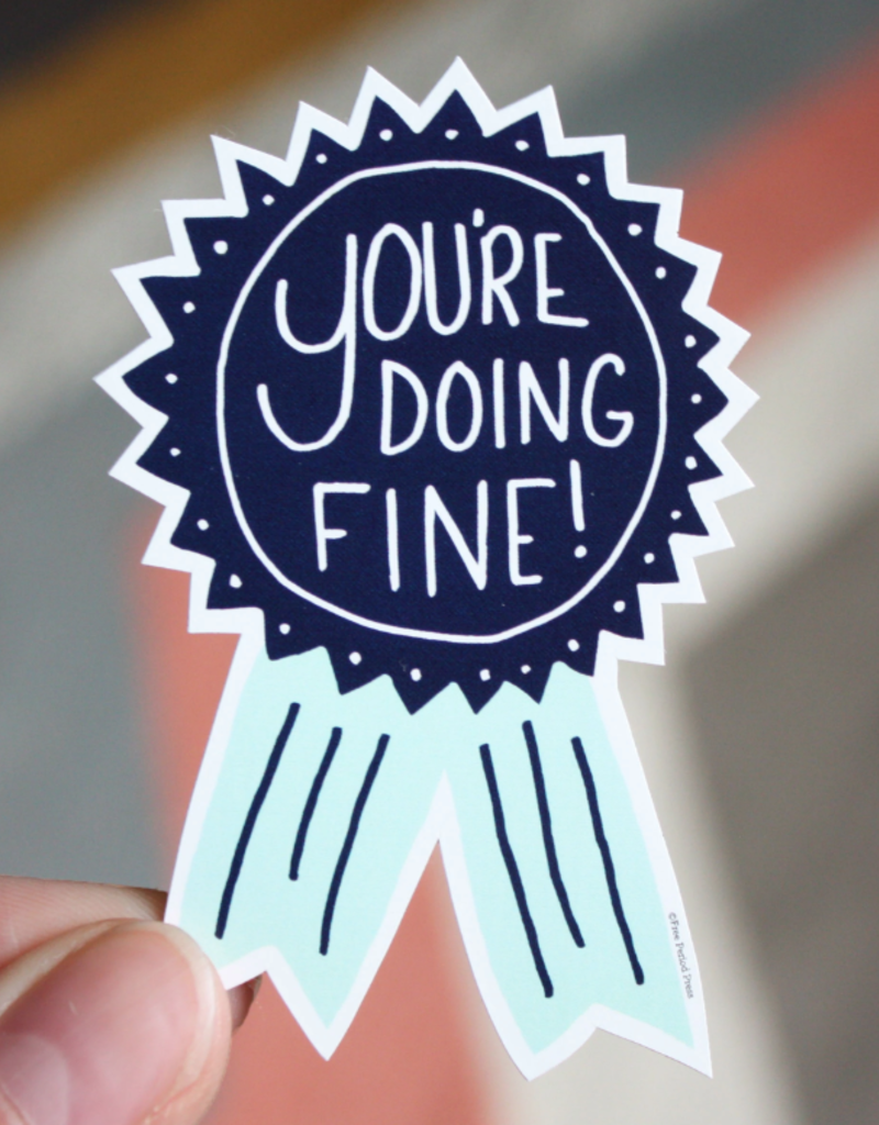 You're Doing Fine Vinyl Decal Sticker