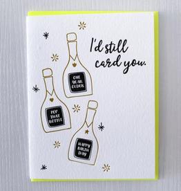 I'd Still Card You Card
