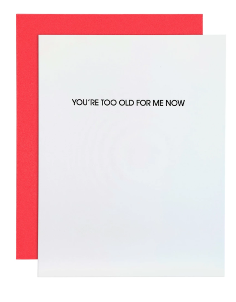 You're Too Old For Me Now Card
