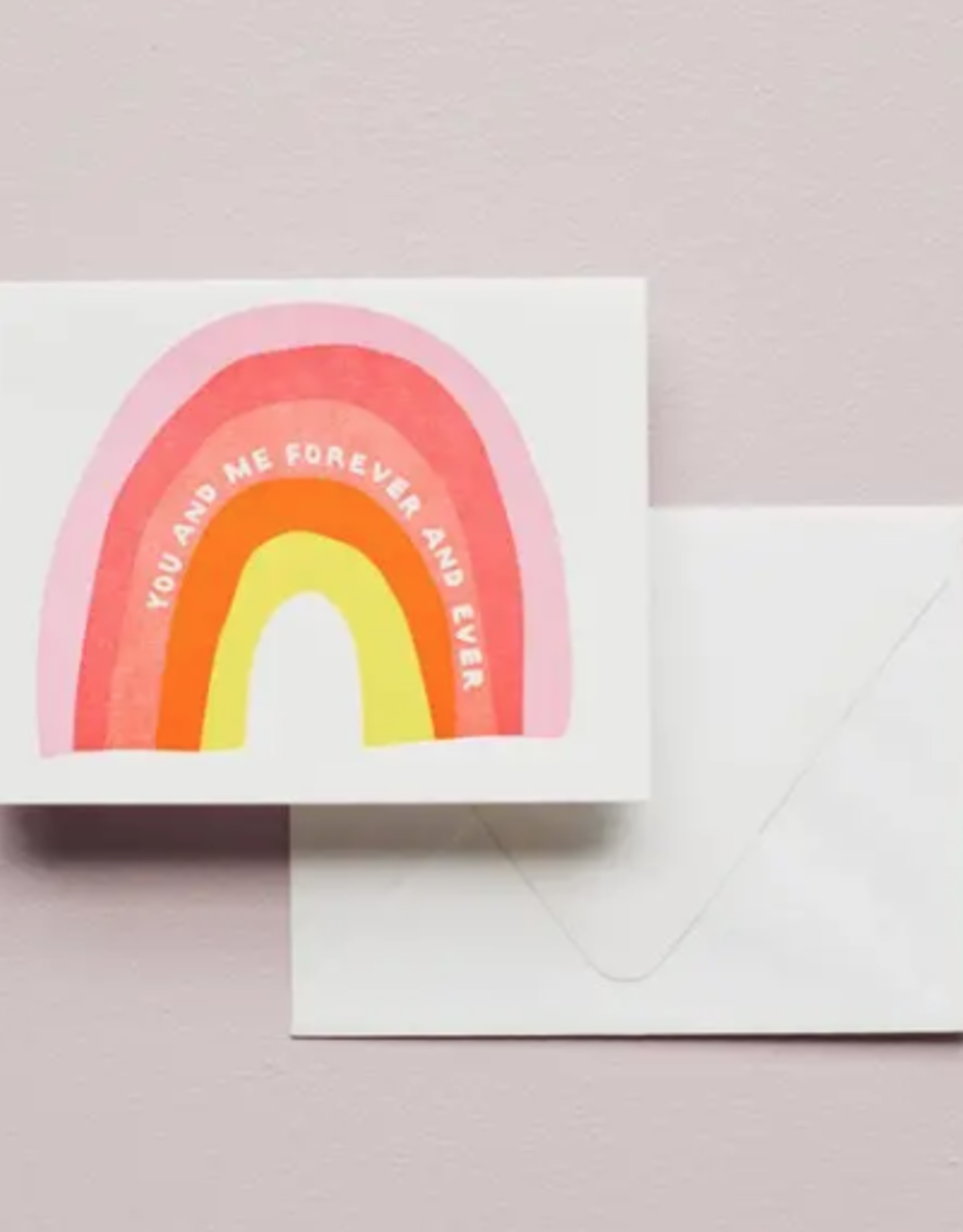 Rainbow You and Me Forever and Ever Card