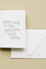 You and Me Forever and Ever Card