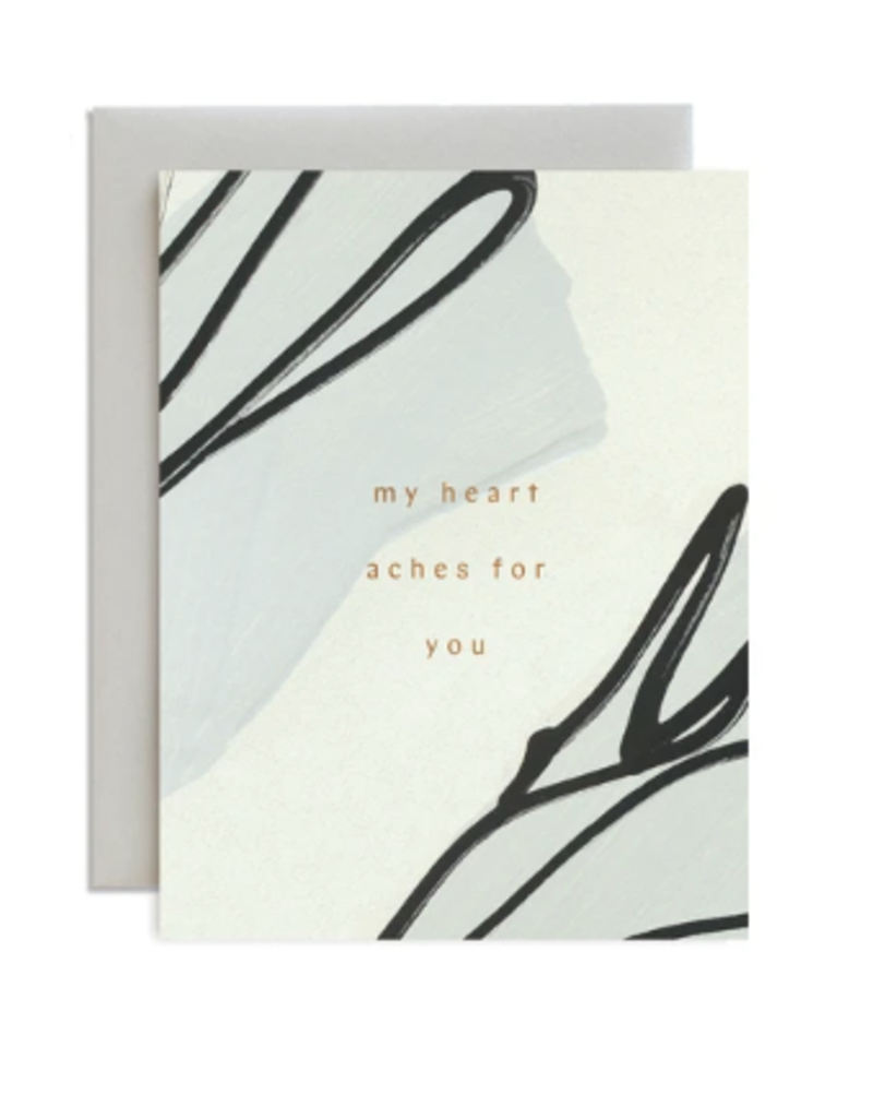 My Heart Aches For You Card