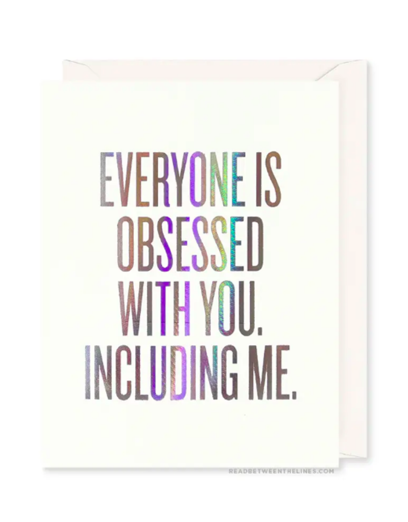 Everyone Is Obsessed With You Card