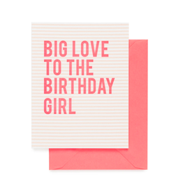 Big Love To The Birthday Girl Card