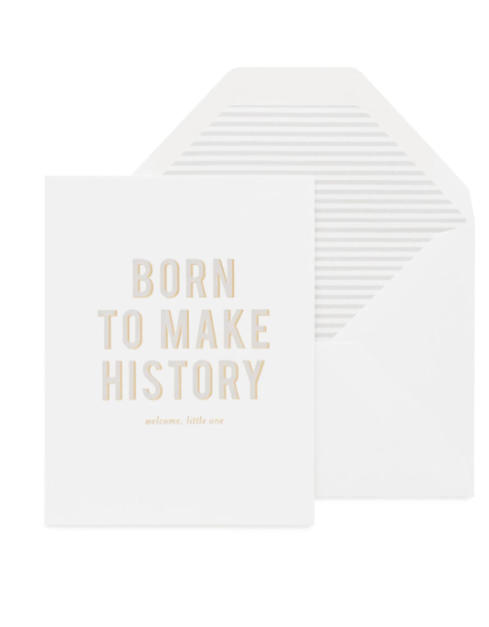 Born to Make History Card