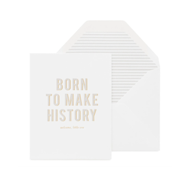 Born to Make History Card