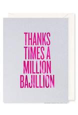 Thanks Times A Million Bajillion Card