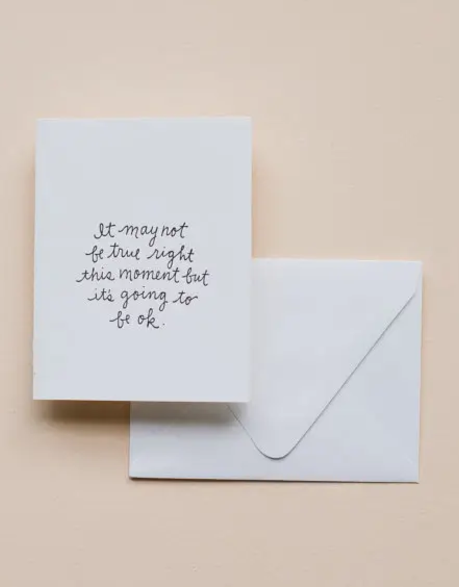 It's Going to Be OK Card